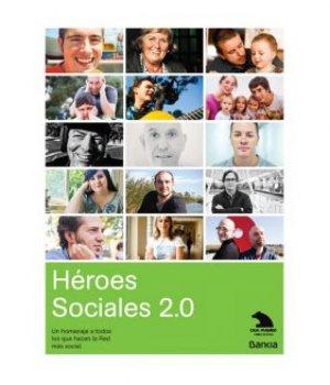 Los Héroes Sociales 2.0 hacen la Red más social, solidaria y justa